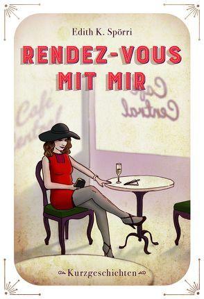 Rendez-vous mit mir von Spörri,  Edith K., ViCON,  Verlag