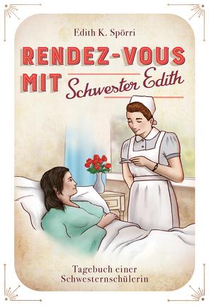 Rendez-vous mit Schwester Edith von Spörri,  Edith K., ViCON,  Verlag22