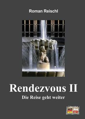 Rendezvous II von Reischl,  Roman