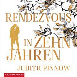 Rendezvous in zehn Jahren von Bittner,  Dagmar, Pinnow,  Judith, Pliquet,  Moritz