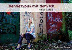 Rendezvous mit dem Ich von Karl,  Daniel Alexander, Lorek,  Heide