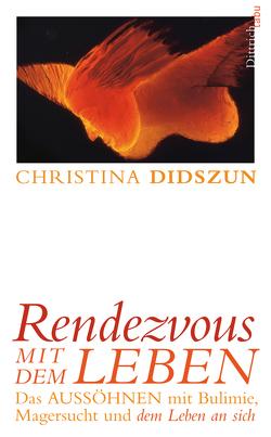 Rendezvous mit dem Leben von Didszun,  Christina