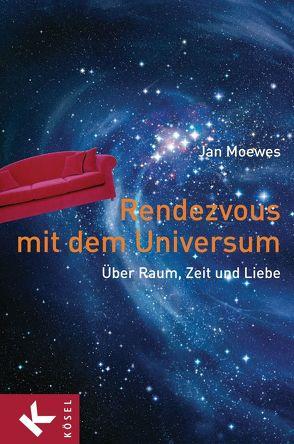 Rendezvous mit dem Universum von Moewes,  Jan