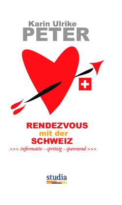 Rendezvous mit der Schweiz von Peter,  Karin Ulrike
