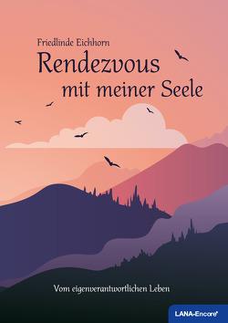 Rendezvous mit meiner Seele von Eichhorn,  Friedlinde