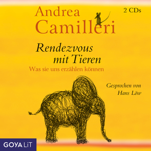 Rendezvous mit Tieren. Was sie uns erzählen können von Camilleri,  Andrea, Loew,  Hans