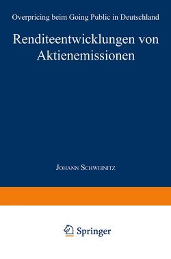 Renditeentwicklungen von Aktienemissionen von Schweinitz,  Johann