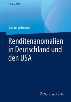 Renditenanomalien in Deutschland und den USA von Artmann,  Sabine