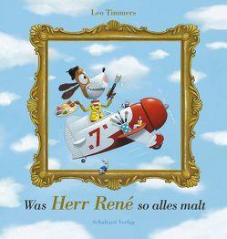Was Herr René so alles malt von Erdorf,  Rolf, Timmers,  Leo