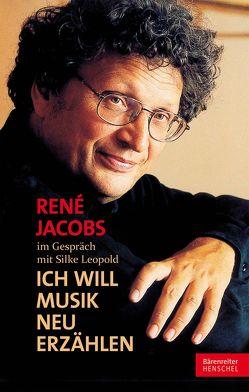 René Jacobs im Gespräch mit Silke Leopold von Jacobs,  René, Leopold,  Silke