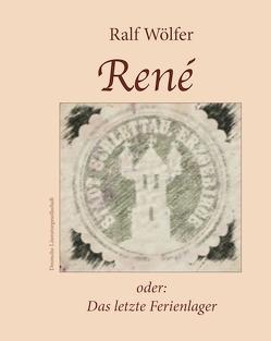 René oder: Das letzte Ferienlager von Wölfer,  Ralf