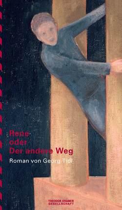 Rene oder Der andere Weg von Tidl,  Georg