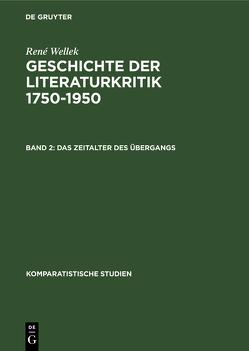 René Wellek: Geschichte der Literaturkritik 1750-1950 / Das Zeitalter des Übergangs von Brunkhorst,  Anngrit, Brunkhorst,  Martin, Wellek,  René