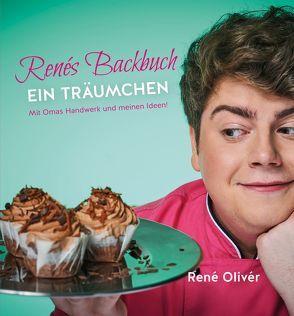 Renés Backbuch EIN TRÄUMCHEN von Olivér,  René