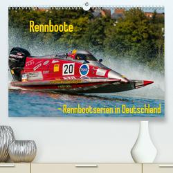 Rennboote – Rennbootserien in Deutschland (Premium, hochwertiger DIN A2 Wandkalender 2021, Kunstdruck in Hochglanz) von Thiele,  Ralf-Udo