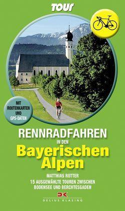 Rennradfahren in den Bayerischen Alpen von Rotter,  Matthias