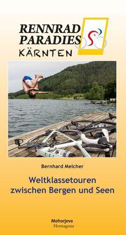Rennradparadies Kärnten von Melcher,  Bernhard