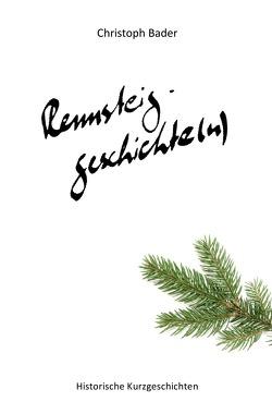Rennsteiggeschichte(n) von Bader,  Christoph