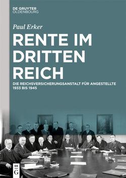 Rente im Dritten Reich von Erker,  Paul