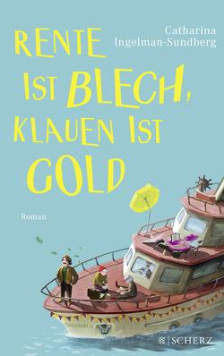 Rente ist Blech, Klauen ist Gold von Ingelman-Sundberg,  Catharina, Werner,  Stefanie