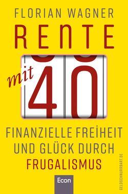 Rente mit 40 von Wagner,  Florian