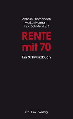 Rente mit 70 von Buntenbach,  Annelie, Hofmann,  Markus, Schäfer,  Ingo
