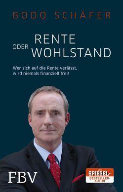 Rente oder Wohlstand von Schäfer,  Bodo