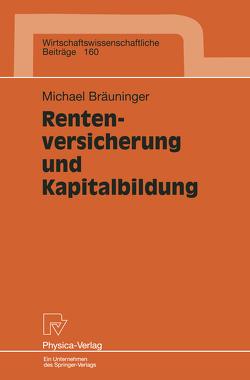 Rentenversicherung und Kapitalbildung von Bräuninger,  Michael