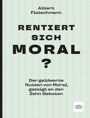 Rentiert sich Moral? von Dr. Albert,  Fleischmann