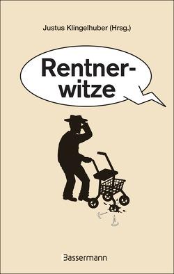 Rentnerwitze von Klingelhuber,  Justus