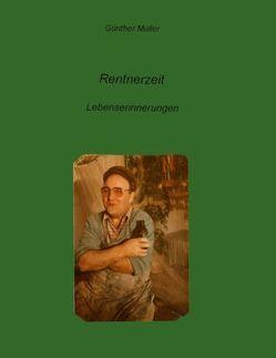 Rentnerzeit von Müller,  Günther