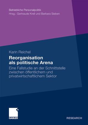 Reorganisation als politische Arena von Reichel,  Karin
