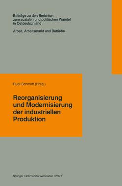 Reorganisierung und Modernisierung der industriellen Produktion von Schmidt,  Rudi