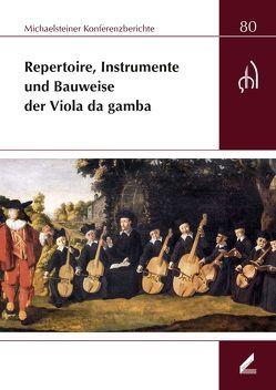 Repertoire, Instrumente und Bauweise der Viola da gamba von Lustig,  Monika, Omonsky,  Ute, Philipsen,  Christian