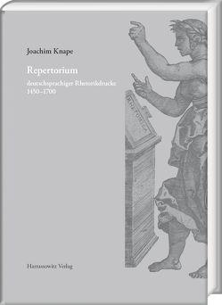 Repertorium deutschsprachiger Rhetorikdrucke 1450–1700 von Knape,  Joachim, Thumm,  Christine