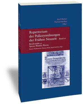 Repertorium der Policeyordnungen der Frühen Neuzeit / Band 10: Reichsstädte 4: Speyer, Wetzlar, Worms von Mahlerwein,  Gunter, Rölle,  Thomas, Schieber,  Sigrid