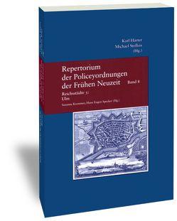 Repertorium der Policeyordnungen der Frühen Neuzeit / Band 8: Reichsstädte 3: Ulm von Kremmer,  Susanne, Specker,  Hans E