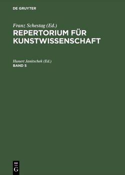 Repertorium für Kunstwissenschaft / Repertorium für Kunstwissenschaft. Band 5 von Schestag,  Franz
