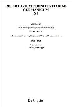 Repertorium Poenitentiariae Germanicum / Verzeichnis der in den Supplikenregistern der Pönitentiarie Hadrians VI. vorkommenden Personen, Kirchen und Orte des Deutschen Reiches 1522–1523 von Schmugge,  Ludwig