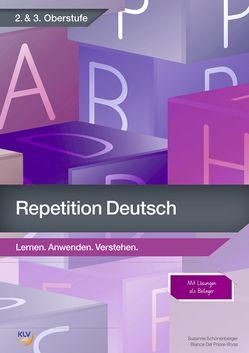 Repetition Deutsch – 2. & 3. Oberstufe von Del Priore-Wyss,  Bianca, Schönenberger ,  Susanne