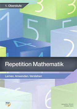 Repetition Mathematik – 1. Oberstufe von Schoch,  Jacqueline, Wenk,  Christian