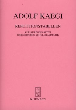 Repetitionstabellen zur kurzgefaßten griechischen Schulgrammatik von Kaegi,  Adolf