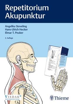 Repetitorium Akupunktur von Hecker,  Hans Ulrich, Peuker,  Elmar T., Steveling,  Angelika