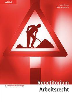 Repetitorium Arbeitsrecht von Sigerist,  Michael, Studer,  Josef