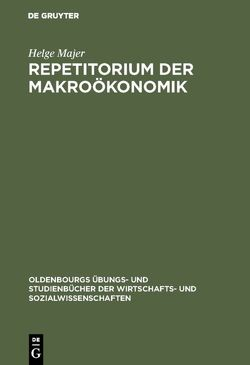 Repetitorium der Makroökonomik von Majer,  Helge