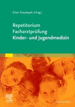 Repetitorium für die Facharztprüfung Kinder- und Jugendmedizin von Mayatepek,  Ertan