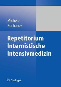 Repetitorium Internistische Intensivmedizin von Kochanek,  Matthias, Michels,  Guido