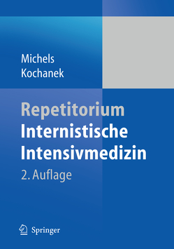 Repetitorium Internistische Intensivmedizin von Kochanek,  Matthias, Michels,  Guido