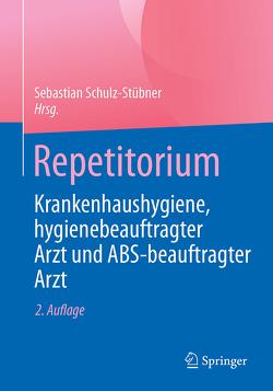 Repetitorium Krankenhaushygiene, hygienebeauftragter Arzt und ABS-beauftragter Arzt von Schulz-Stübner,  Sebastian