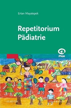 Repetitorium Pädiatrie von Mayatepek,  Ertan